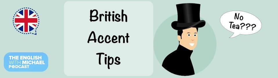 British Accent Tips