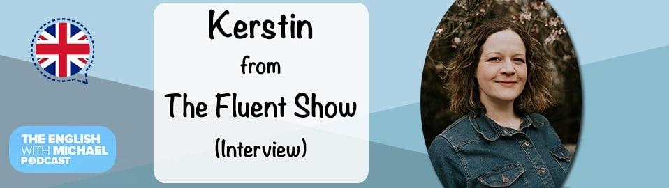 Kerstin Fluent Show