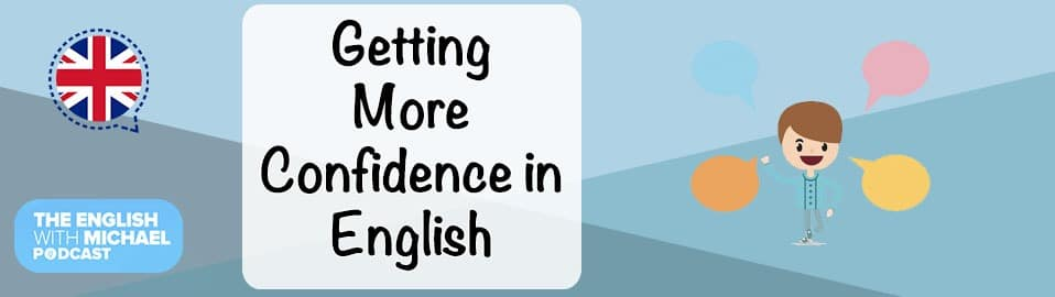 Getting More Confidence in English
