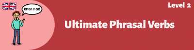 Ultimate Phrasal Verbs