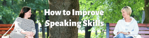 How to Improve Speaking Skills