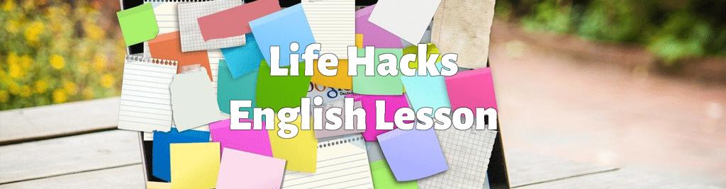 Life Hacks English Lesson